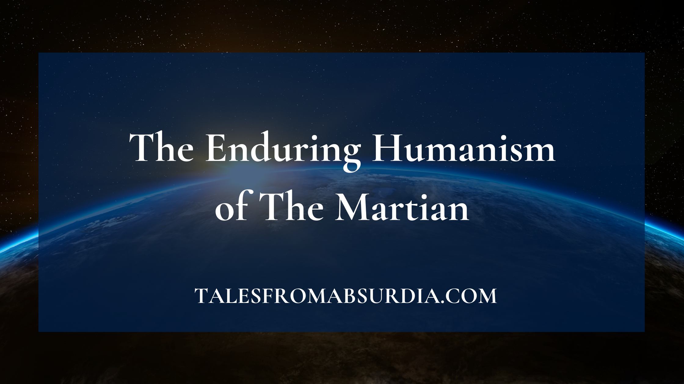 The Enduring Humanism of The Martian